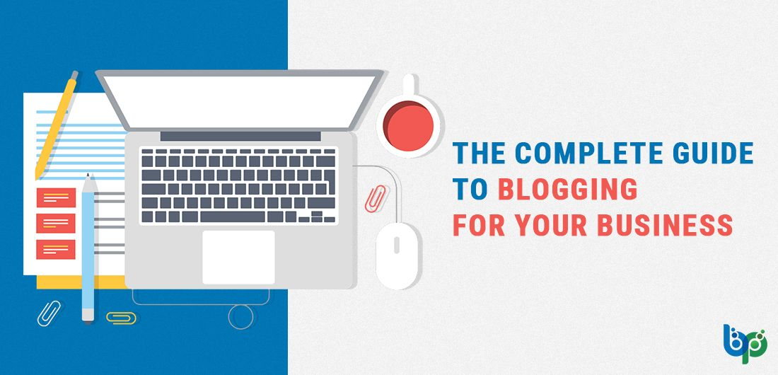 The Complete Guide to Blogging for your Business